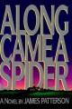 Go to record Along came a spider : a novel