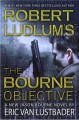 Go to record Robert Ludlum's the Bourne objective : a new Jason Bourne ...