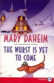 Go to record The wurst is yet to come : a bed-and-breakfast mystery