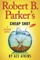 Go to record Robert B. Parker's cheap shot : a Spenser novel